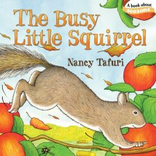 The Busy Little Squirrel by Nancy Tafuri